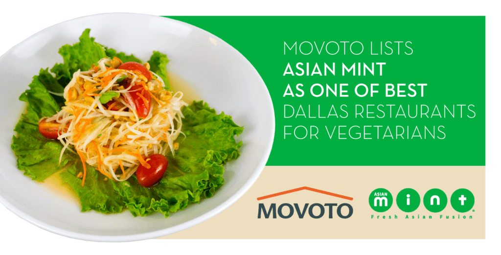 Movoto lists Asian Mint as one of Top Ten Vegetarian Restaurants in Dallas