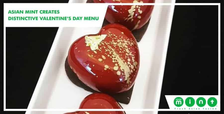 Asian Mint Creates Distinctive Valentine's Day Menu