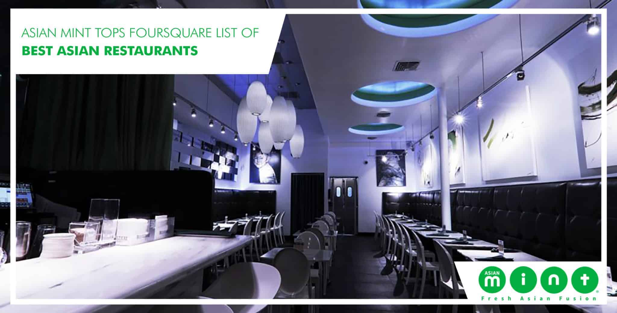 Asian Mint Tops Foursquare List of Best Asian Restaurants