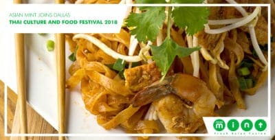 Asian Mint Joins Dallas Thai Culture and Food Festival 2018