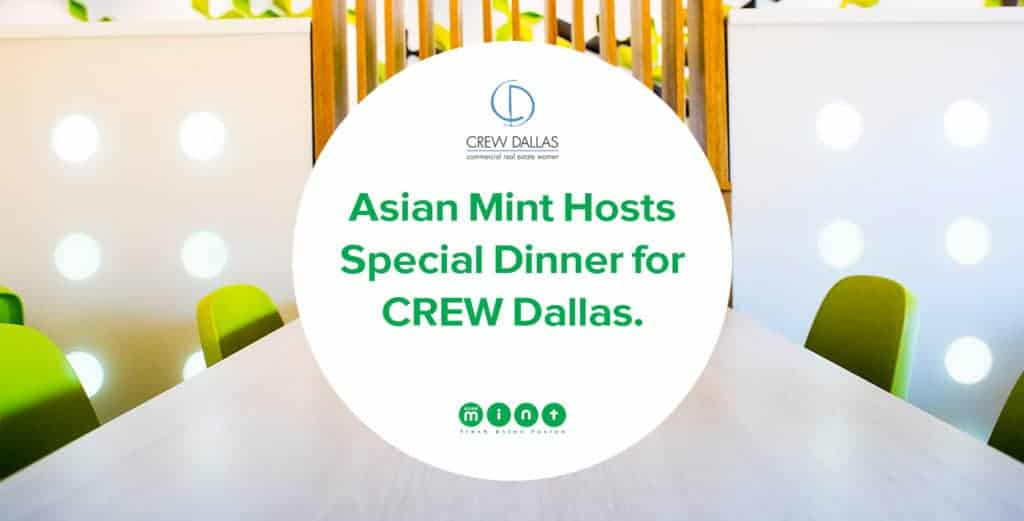 Asian Mint Hosts Special Dinner for CREW Dallas