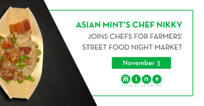Asian Mint's Chef Nikky Joins Chefs for Farmers' Street Food Night Market Nov. 3