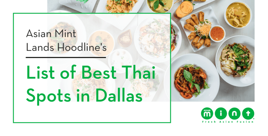 Asian Mint Lands Hoodline's List of Best Thai Spots in Dallas