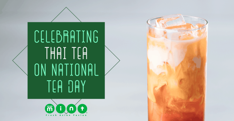 Celebrate Thai Tea at Asian Mint on National Tea Day