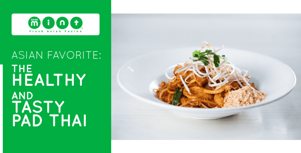 Asian Favorite: The Healthy and Tasty Pad Thai