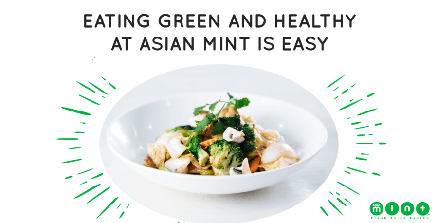 Eating Green and Healthy at Asian Mint is Easy