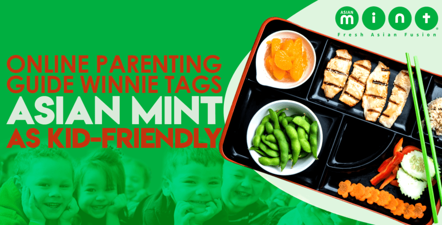 Online Parenting Guide Winnie Tags Asian Mint as Kid-Friendly
