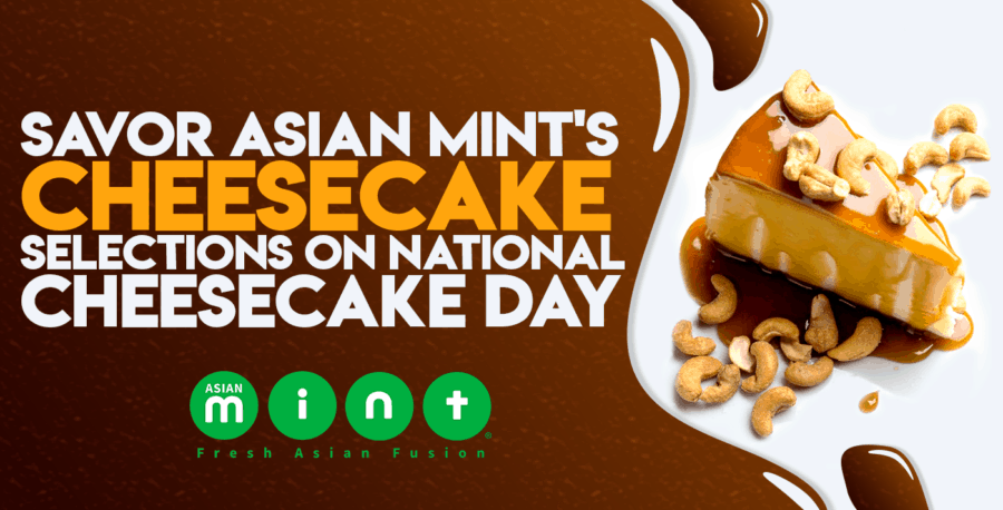 Savor Asian Mint's Cheesecake Selections on National Cheesecake Day