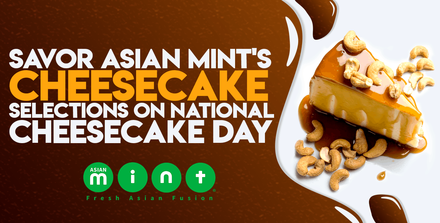 Asian Mint National Cheesecake Day