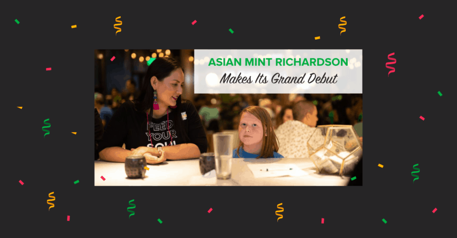 Asian Mint in the News: Asian Mint Richardson Makes Its Grand Debut