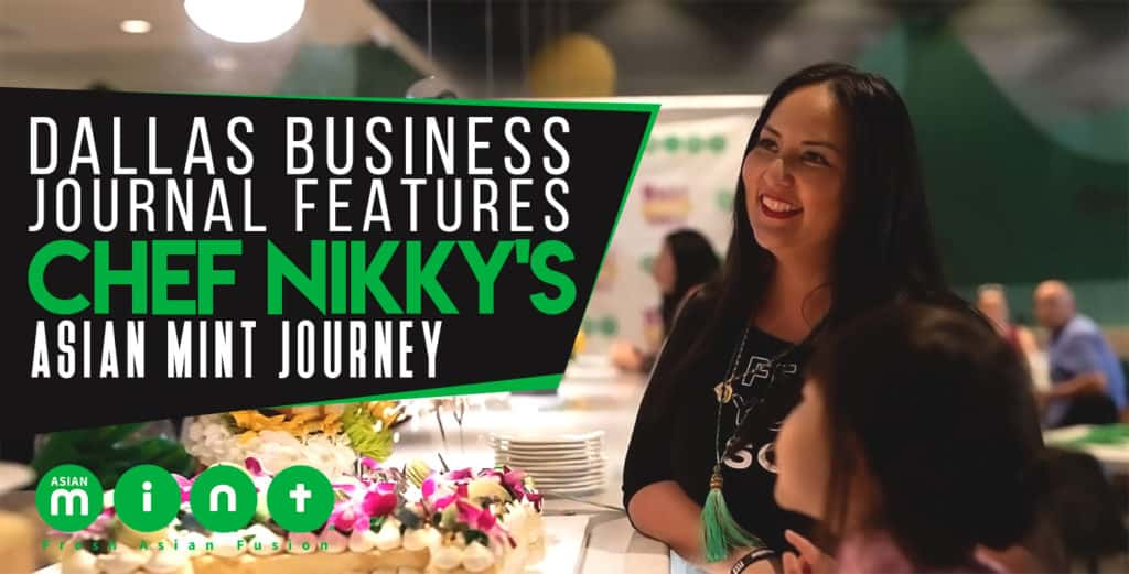 Dallas Business Journal Features Chef Nikky's Asian Mint Journey