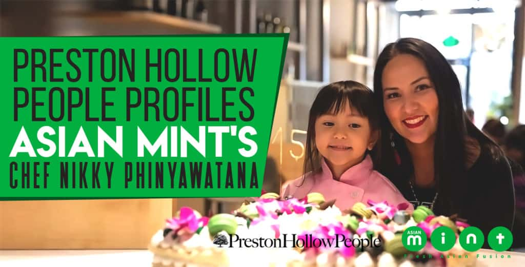 Preston Hollow People Profiles Asian Mint's Chef Nikky Phinyawatana