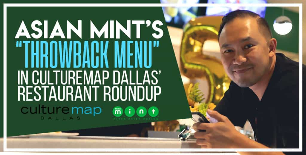 "Asian Mint's ""Throwback Menu"" in CultureMap Dallas' Restaurant Roundup"