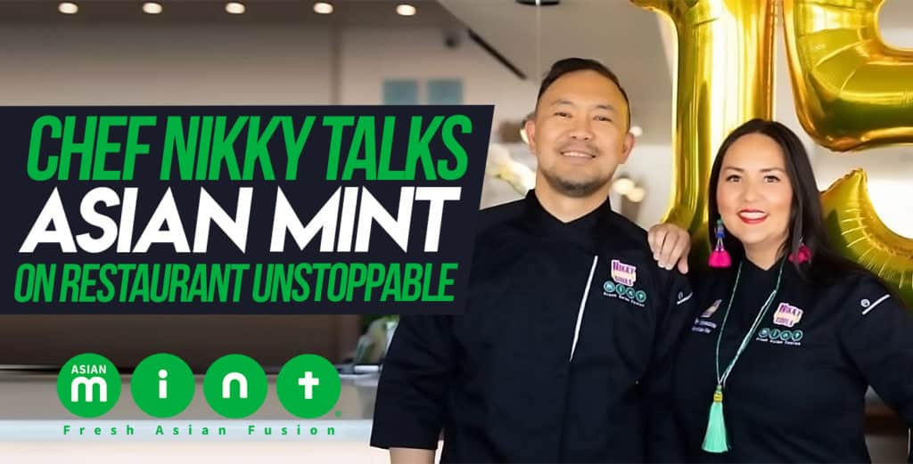 Chef Nikky Talks Asian Mint on Restaurant Unstoppable