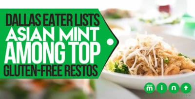 Dallas Eater Lists Asian Mint Among Top Gluten-Free Restos