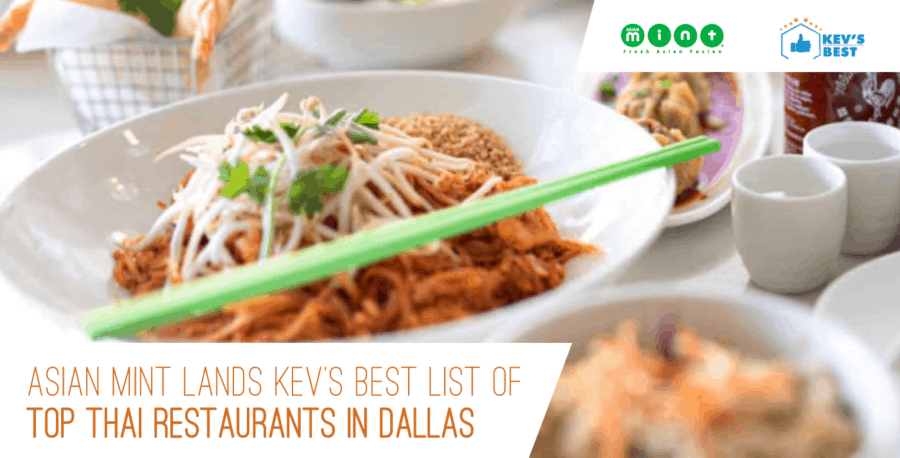 Asian Mint Lands Kev's Best List of Top Thai Restaurants in Dallas