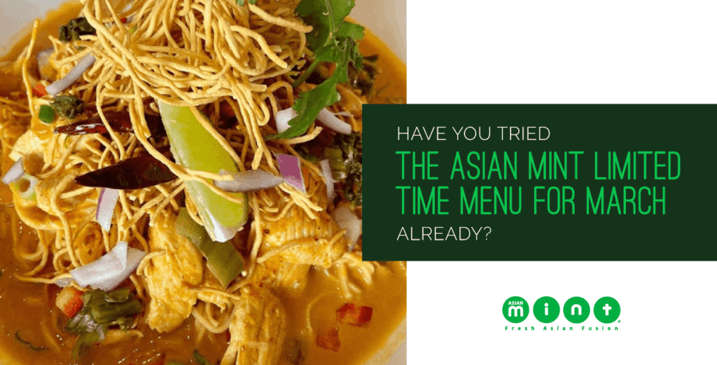 Have You Tried the Asian Mint Limited Time Menu for March Already?