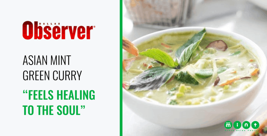 "Dallas Observer: Asian Mint Green Curry ""Feels Healing to the Soul"""