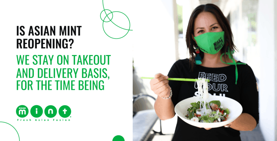 Is Asian Mint Reopening? We Stay on Takeout and Delivery Basis, for the Time Being