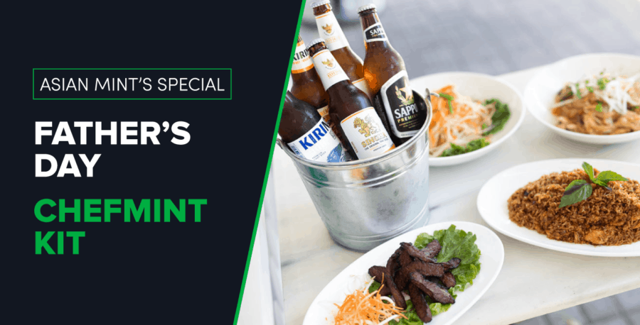 Celebrate Your Dad with Asian Mint's Special Father's Day ChefMint Kit