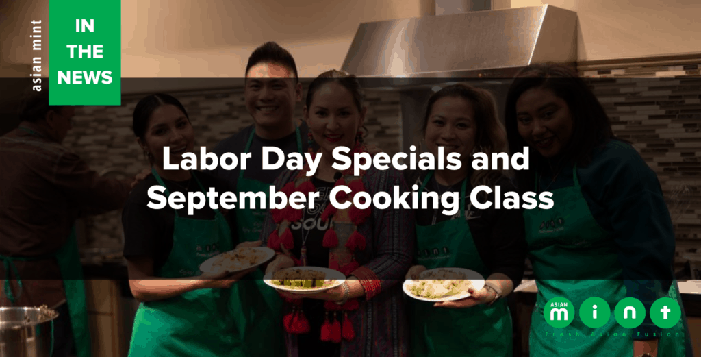 Asian Mint in the News Labor Day Specials and September Cooking Class