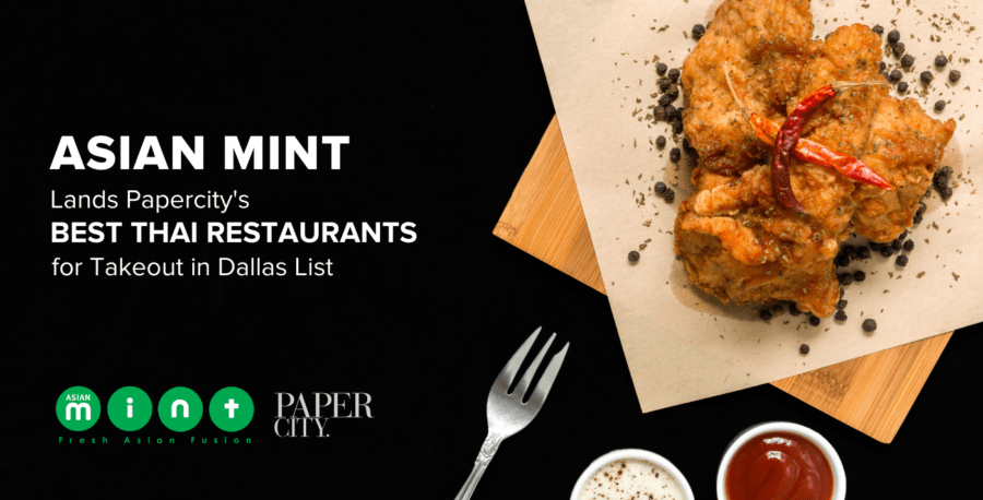 Asian Mint Lands PaperCity's Best Thai Restaurants for Takeout in Dallas List