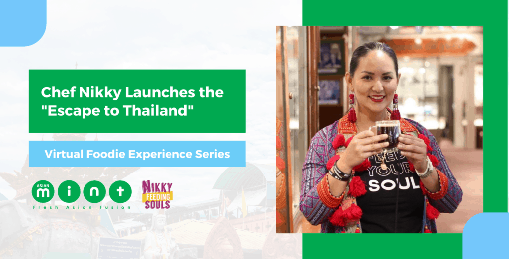Chef Nikky Launches the _Escape to Thailand Virtual Foodie Experience Series