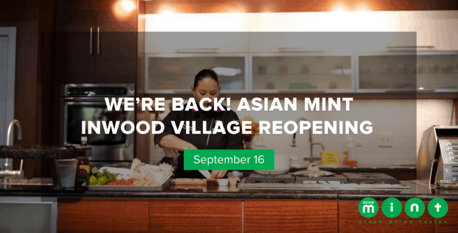 We're Back! Asian Mint Inwood Village Reopening Sept. 16