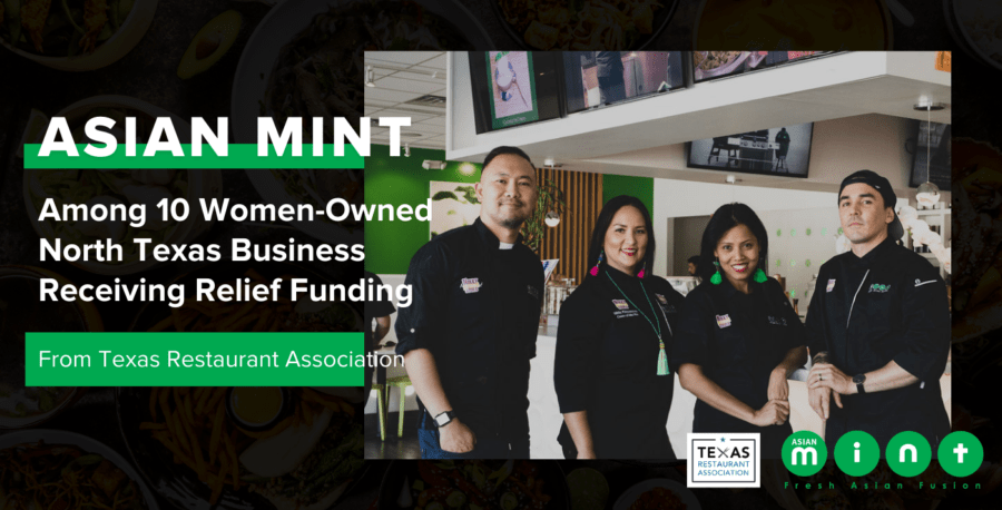 Asian Mint Among 10 Women-Owned North Texas Businesses Receiving Relief Funding from Texas Restaurant Association