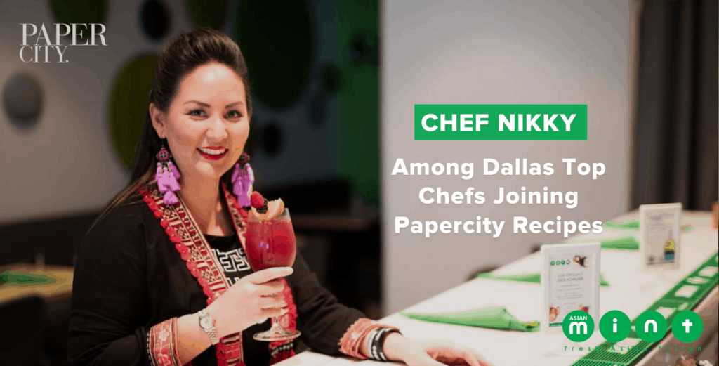CHEF NIKKY AMONG DALLAS TOP CHEFS JOINING PAPERCITY RECIPES