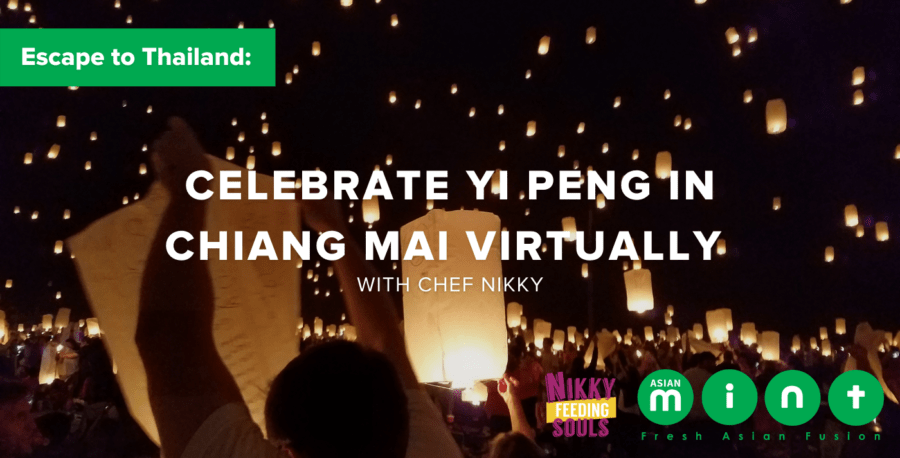 Escape to Thailand: Celebrate Yi Peng in Chiang Mai Virtually with Chef Nikky