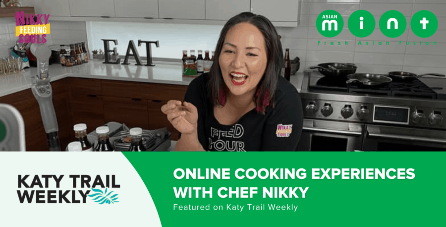 Online Cooking Experiences with Chef Nikky Featured on Katy Trail Weekly