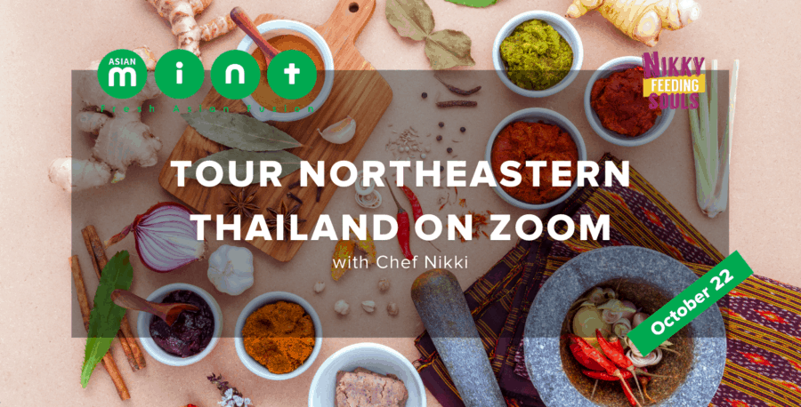 Tour Northeastern Thailand on Zoom with Chef Nikky this October 22