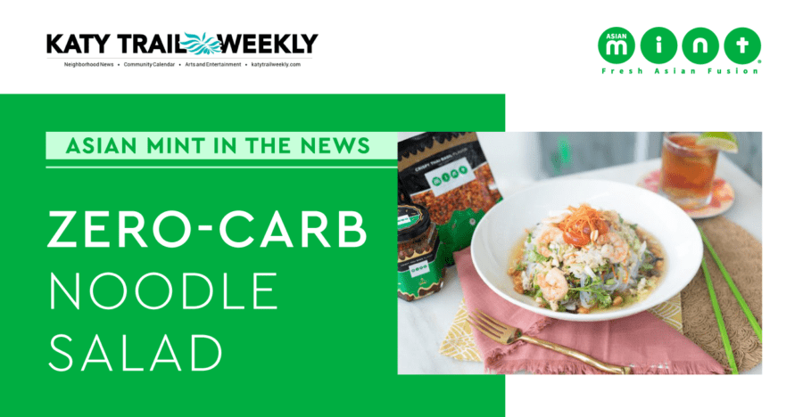 Asian Mint's Shirataki Noodles Land on Katy Trail Weekly's Roundup