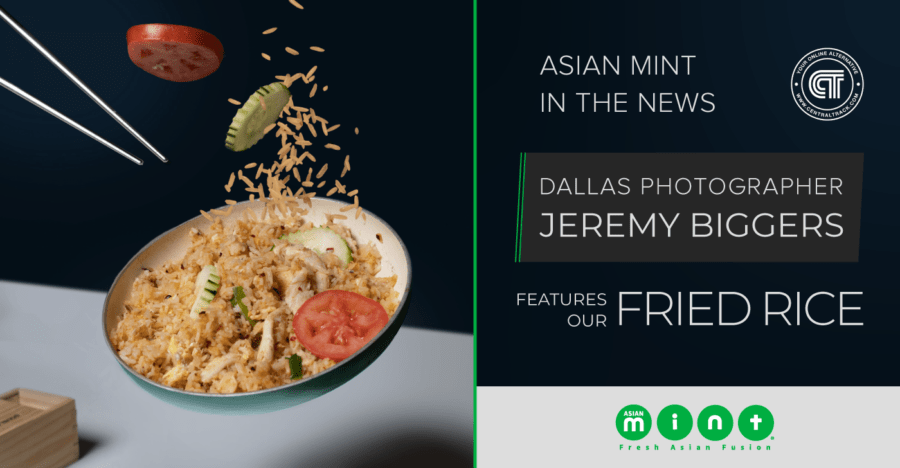 Dallas Photographer Jeremy Biggers Features Asian Mint's Fried Rice for Central Track