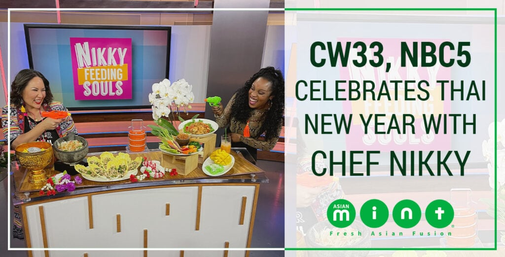 CW33, NBC5 Celebrates Thai New Year with Chef Nikky